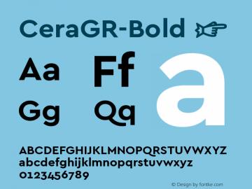 ☞Cera GR Bold Version 1.001;PS 001.001;hotconv 1.0.70;makeotf.lib2.5.58329;com.myfonts.easy.type-me-fonts.cera-gr.bold.wfkit2.version.4nS4图片样张