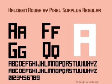 HalogenRoughbyPixelSurplus-Regular Version 1.000;PS 001.000;hotconv 1.0.88;makeotf.lib2.5.64775图片样张