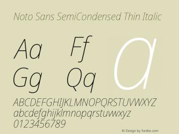 Noto Sans SemiCondensed Thin Italic Version 2.004; ttfautohint (v1.8.3) -l 8 -r 50 -G 200 -x 14 -D latn -f none -a qsq -X