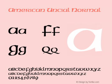 American Uncial Normal Macromedia Fontographer 4.1.5 9/4/98 Font Sample