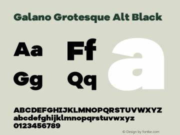 Galano Grotesque Alt Black Version 1.000;PS 001.000;hotconv 1.0.70;makeotf.lib2.5.58329图片样张