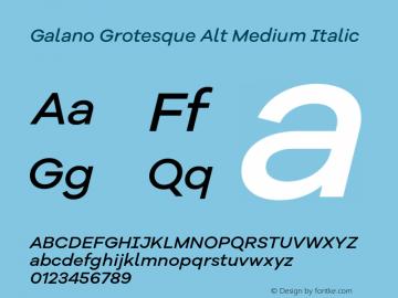 Galano Grotesque Alt Medium Italic Version 1.000;PS 001.000;hotconv 1.0.70;makeotf.lib2.5.58329图片样张