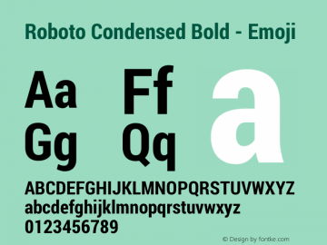 Roboto Condensed Bold - Emoji Version 1.000;PS 001.000;hotconv 1.0.70;makeotf.lib2.5.58329图片样张