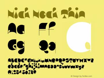 Nick Nock Thin Version 1.000;hotconv 1.0.109;makeotfexe 2.5.65596图片样张