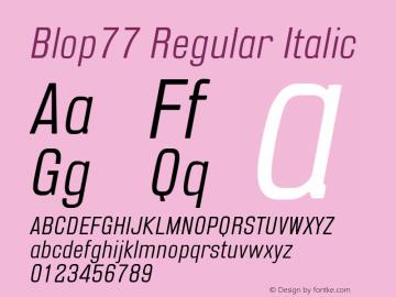 Blop77-Italic Version 1.000 | wf-rip DC20160205图片样张