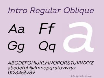 Intro Regular Oblique Version 2.000;hotconv 1.0.109;makeotfexe 2.5.65596 Font Sample