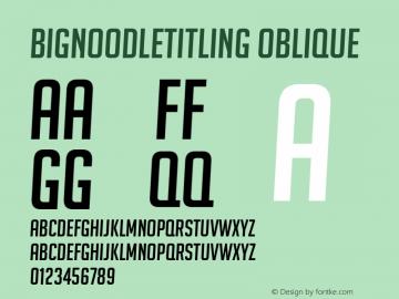 BigNoodleTitling Oblique Version 1.1; 2003 Font Sample