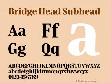 BridgeHead-Subhead Version 1.000 | wf-rip DC20180610 Font Sample