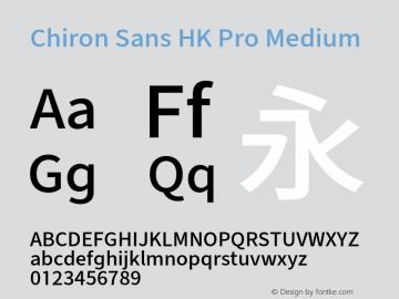 Chiron Sans HK Pro Medium Version 1.000;hotconv 1.0.109;makeotfexe 2.5.65596图片样张