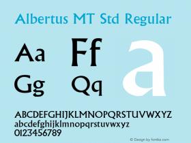 Albertus MT Std Regular Version 1.047;PS 001.001;Core 1.0.38;makeotf.lib1.6.5960图片样张