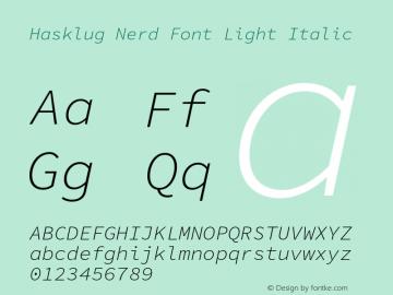 Hasklug Light Italic Nerd Font Complete Version 1.052;hotconv 1.0.117;makeotfexe 2.5.65602图片样张