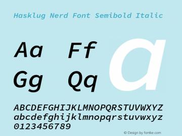 Hasklug Semibold Italic Nerd Font Complete Version 1.052;hotconv 1.0.117;makeotfexe 2.5.65602图片样张