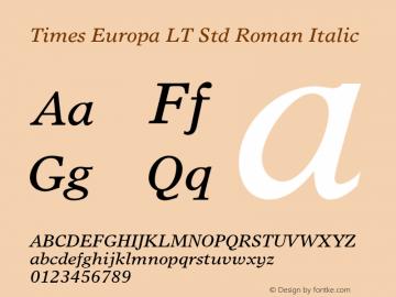 Times Europa LT Std Roman Italic OTF 1.029;PS 001.001;Core 1.0.33;makeotf.lib1.4.1585 Font Sample