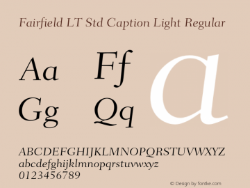 Fairfield LT Std Caption Light Regular OTF 1.029;PS 001.002;Core 1.0.33;makeotf.lib1.4.1585 Font Sample