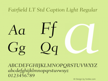 Fairfield LT Std Caption Light Regular Version 2.040;PS 002.000;hotconv 1.0.51;makeotf.lib2.0.18671 Font Sample