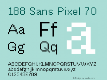 188 Sans Pixel 70 Version 1.000;hotconv 1.0.109;makeotfexe 2.5.65596图片样张