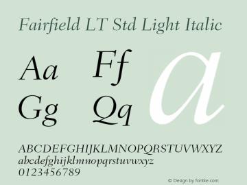 Fairfield LT Std Light Italic Version 1.040;PS 001.002;Core 1.0.35;makeotf.lib1.5.4492 Font Sample