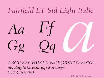 Fairfield LT Std Light Italic Version 2.040;PS 002.000;hotconv 1.0.51;makeotf.lib2.0.18671 Font Sample