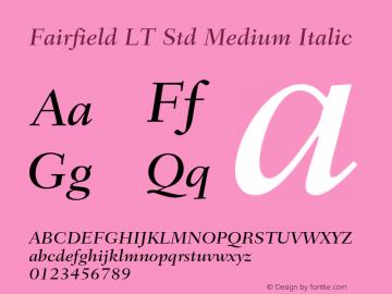 Fairfield LT Std Medium Italic Version 1.040;PS 001.002;Core 1.0.35;makeotf.lib1.5.4492 Font Sample
