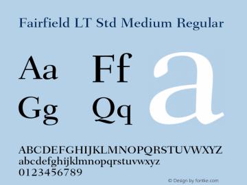 Fairfield LT Std Medium Regular Version 1.047;PS 001.002;Core 1.0.38;makeotf.lib1.6.5960 Font Sample