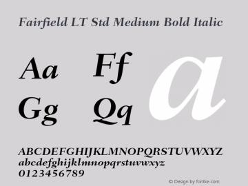 Fairfield LT Std Medium Bold Italic Version 1.040;PS 001.002;Core 1.0.35;makeotf.lib1.5.4492 Font Sample