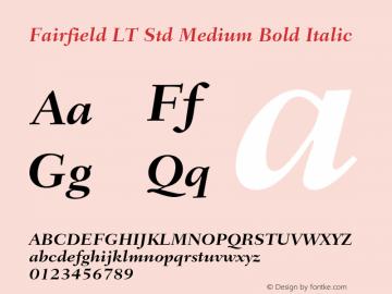 Fairfield LT Std Medium Bold Italic Version 2.040;PS 002.000;hotconv 1.0.51;makeotf.lib2.0.18671 Font Sample