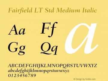 Fairfield LT Std Medium Italic Version 2.040;PS 002.000;hotconv 1.0.51;makeotf.lib2.0.18671 Font Sample