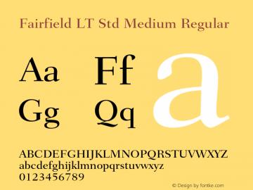 Fairfield LT Std Medium Regular Version 2.040;PS 002.000;hotconv 1.0.51;makeotf.lib2.0.18671 Font Sample