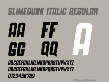 SLIMEDUNK ITALIC Version 1.000;September 29, 2021;FontCreator 14.0.0.2794 64-bit图片样张