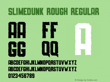 SLIMEDUNK ROUGH Version 1.000;September 29, 2021;FontCreator 14.0.0.2794 64-bit图片样张