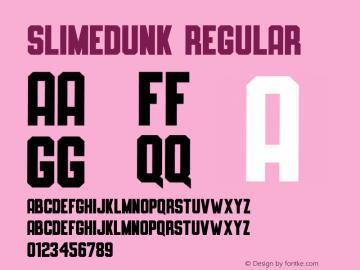 SLIMEDUNK Version 1.000;September 29, 2021;FontCreator 14.0.0.2794 64-bit图片样张