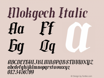 Mokgech Italic Version 1.000;hotconv 1.0.109;makeotfexe 2.5.65596图片样张
