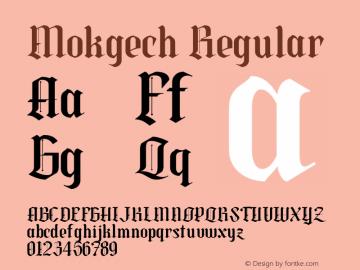 Mokgech Regular Version 1.000;hotconv 1.0.109;makeotfexe 2.5.65596图片样张
