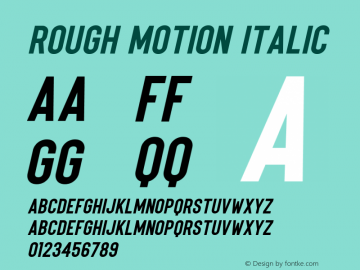 Rough Motion Italic Version 1.00;May 31, 2021;FontCreator 11.5.0.2430 64-bit图片样张