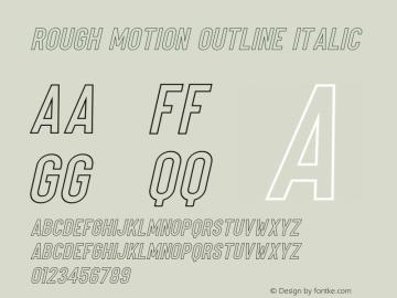 Rough Motion Outline Italic Version 1.00;May 31, 2021;FontCreator 11.5.0.2430 64-bit图片样张