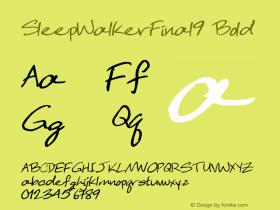 SleepWalkerFinal9 Bold Altsys Metamorphosis:10/29/94 Font Sample