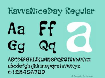 HavvaNiceDay Regular Macromedia Fontographer 4.1 2003-04-05 Font Sample