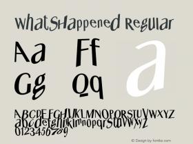 WhatsHappened Regular 1.0 2004-06-13 Font Sample