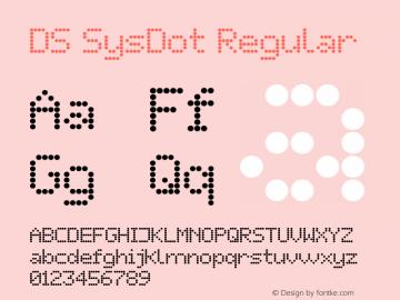 DS SysDot Regular Macromedia Fontographer 4.1 22.10.2001 Font Sample
