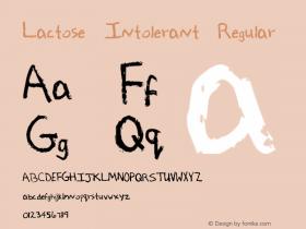 Lactose Intolerant Regular Macromedia Fontographer 4.1 6/13/2004 Font Sample