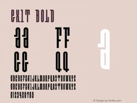 Exit Bold Version 1.000;PS 001.000;hotconv 1.0.38 Font Sample