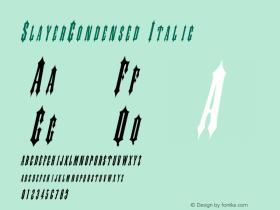 SlayerCondensed Italic Rev. 003.000 Font Sample