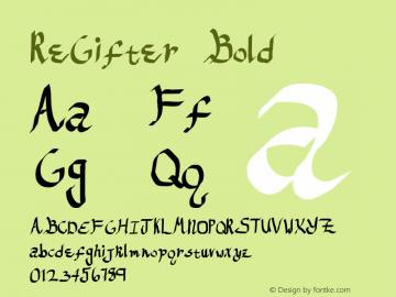 ReGifter Bold Macromedia Fontographer 4.1 6/28/2004 Font Sample