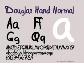 Douglas Hand Normal Macromedia Fontographer 4.1 6/28/2004 Font Sample