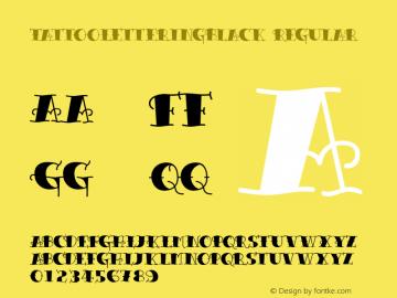 TattooLetteringBlack Regular Macromedia Fontographer 4.1.5 10/2/02 Font Sample