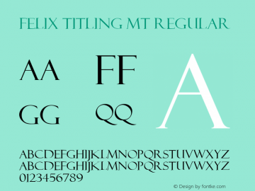Felix Titling MT Regular 001.003 Font Sample