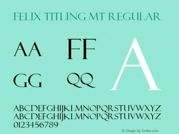 Felix Titling MT Regular 001.003图片样张