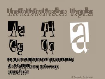 RusticRetroHeaders Regular Macromedia Fontographer 4.1 9/27/2004 Font Sample