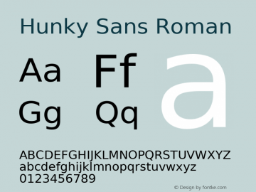 Hunky Sans Roman Version 0.3; 2004 Font Sample