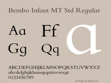 Bembo Infant MT Std Regular Version 1.000;PS 001.000;hotconv 1.0.38 Font Sample